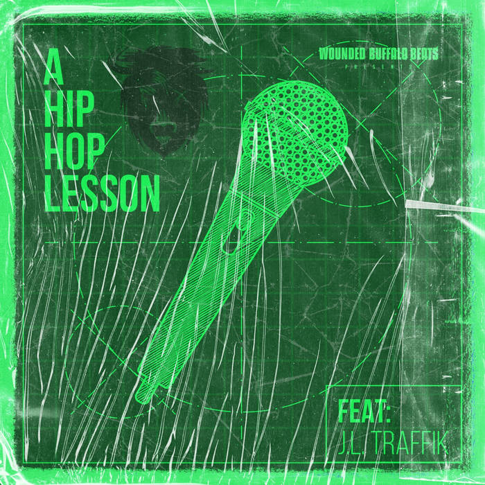 16Bars (A Hiphop Lesson) (feat. J L Traffik) by Wounded Buffalo Beats