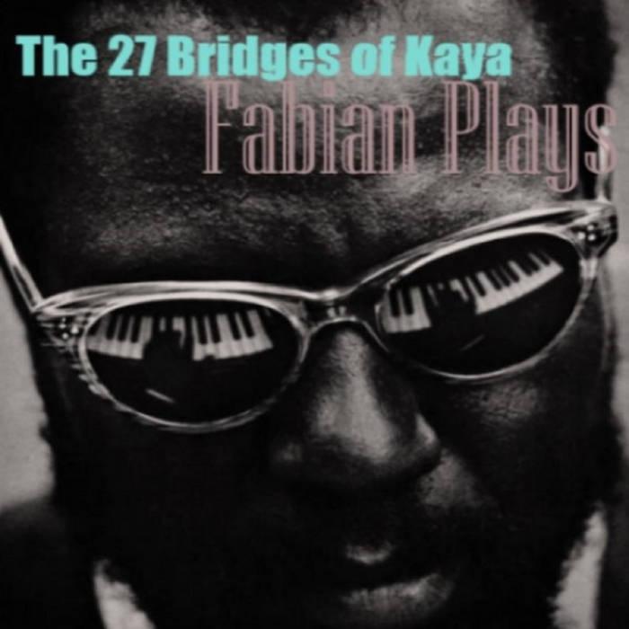 The 27 Bridges of Kaya – Fabian Plays