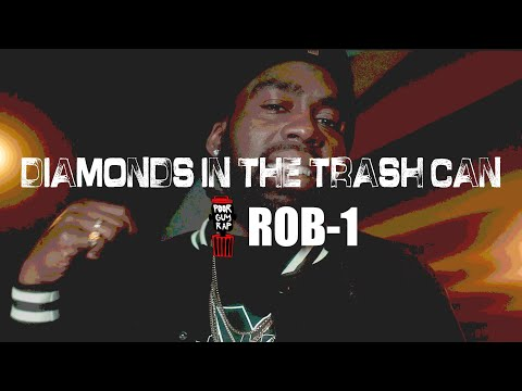 """Rob-1's """"Diamonds in The Trash Can"""""""