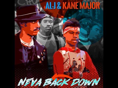 Neva Back Down – Al-J and Kane Major