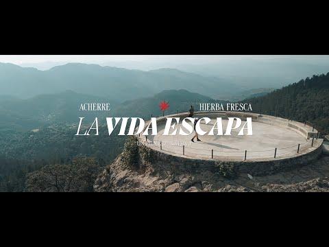 Acherre x Hierba Fresca – La Vida Escapa (Video Oficial)
