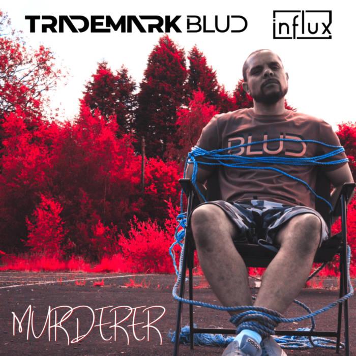 Trademark Blud – Murderer (2021)