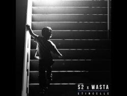 S2 x WASTA – Étincelle (avec paroles)