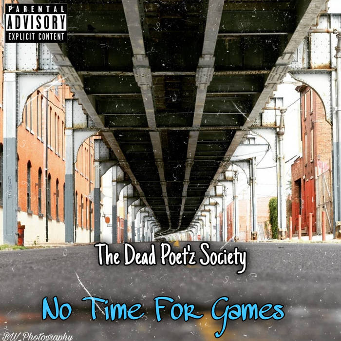 No Time For Games by The Dead Poet'z Society