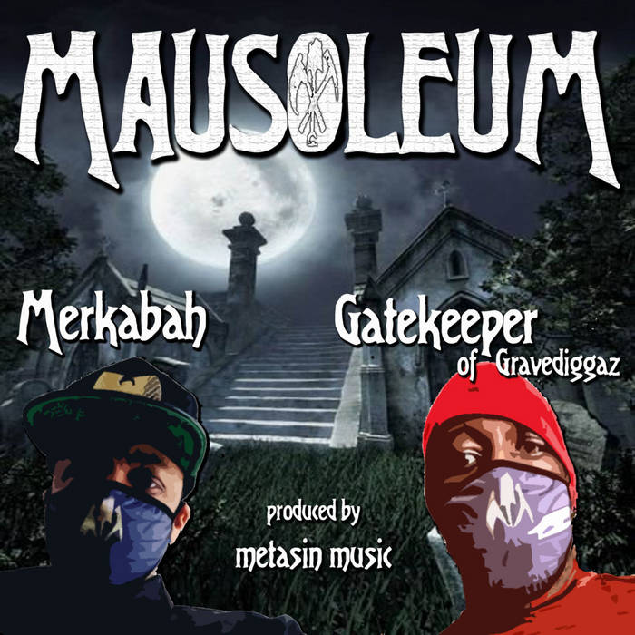 Mausoleum (feat. Gatekeeper of Gravediggaz) by Merkabah