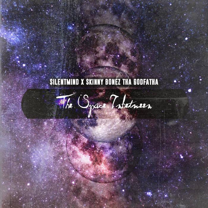 The Space Inbetween by Silentmind & Skinny Bonez Tha Godfatha