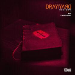 Dray Yard – Godflow (feat. Mado & Indigo Phoenyx)