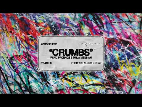 Atmosphere – Crumbs (feat. Evidence & Muja Messiah) [Official Audio]