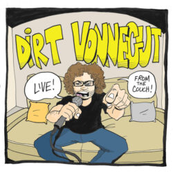Live! From The Couch by Dirt Vonnegut