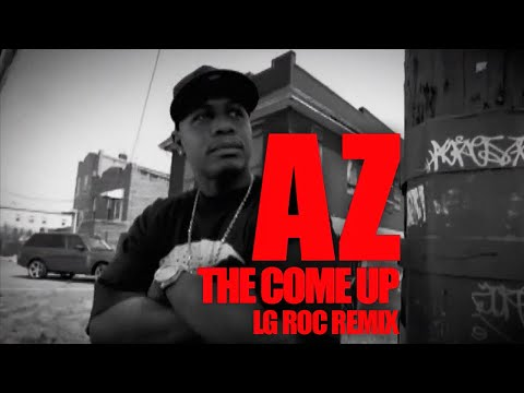 AZ – THE COME UP (REMIX Produced BY LG ROC)