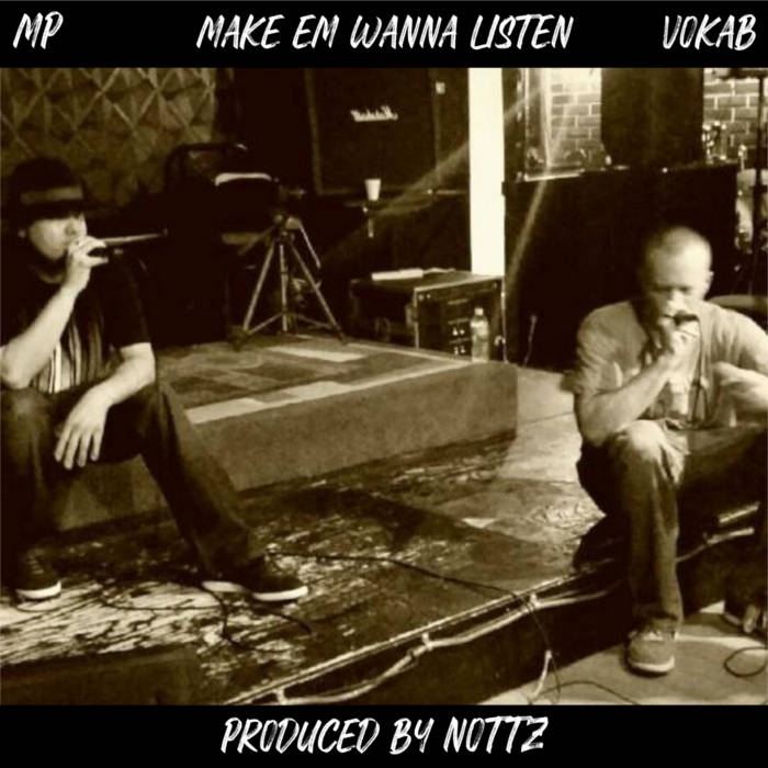 01-MP & Vokab-Make Em Wanna Listen (Produced by Nottz) by MP & Vokab