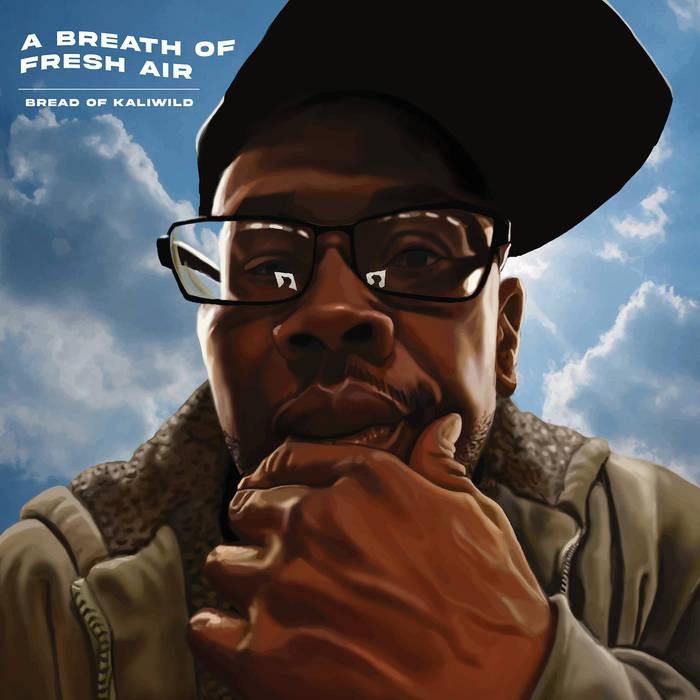 A Breath Of Fresh Air by Bread of Kaliwild