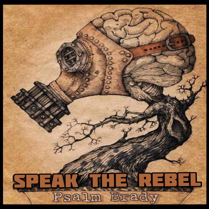 Psalm Brady (Prod. By Chris Regan) by Speak the Rebel