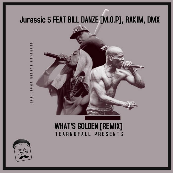 Jurassic 5 – What's Golden Feat BILLY DANZE [M.O.P], RAKIM, DMX [REMIX by Tear ...