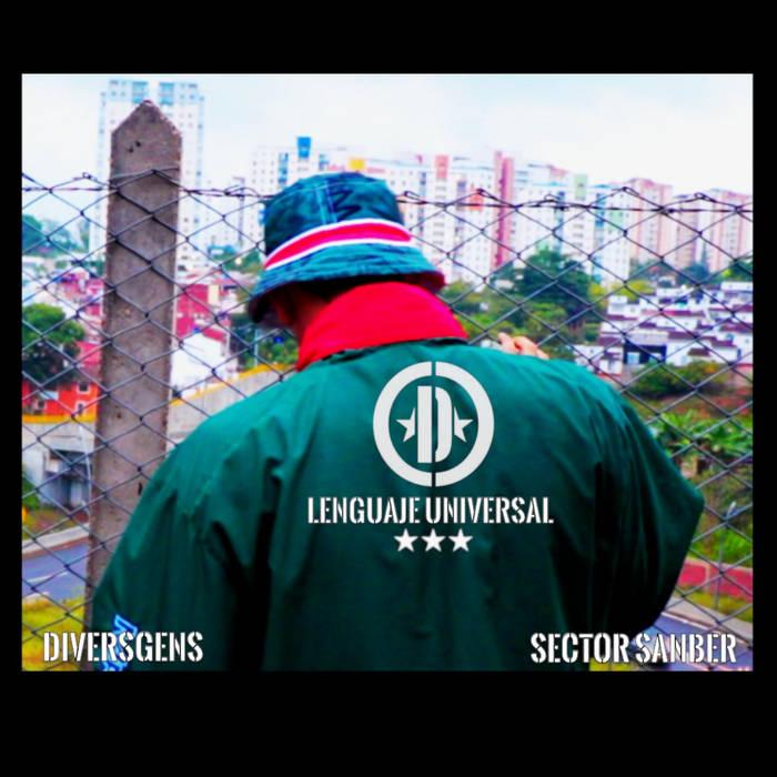 Diversgens – Languaje Universal ft Sector Sanber