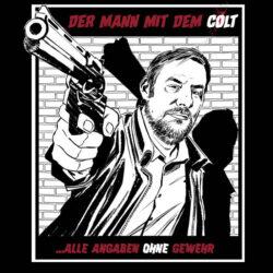 Alle Angaben ohne Gewehr by Der Mann mit dem Colt