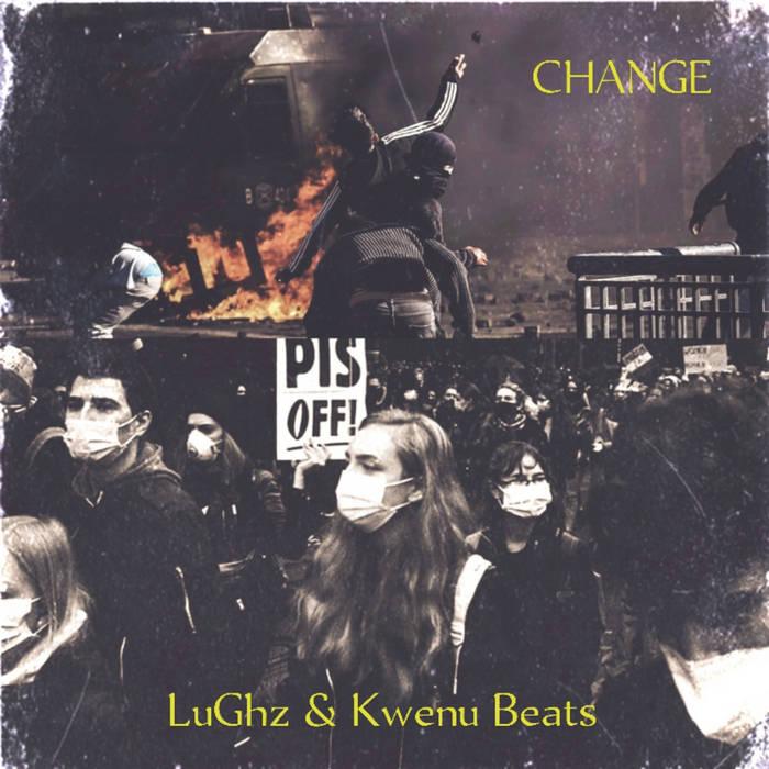"LuGhz ""Change"" (Prod. By Kwenu Beats)"