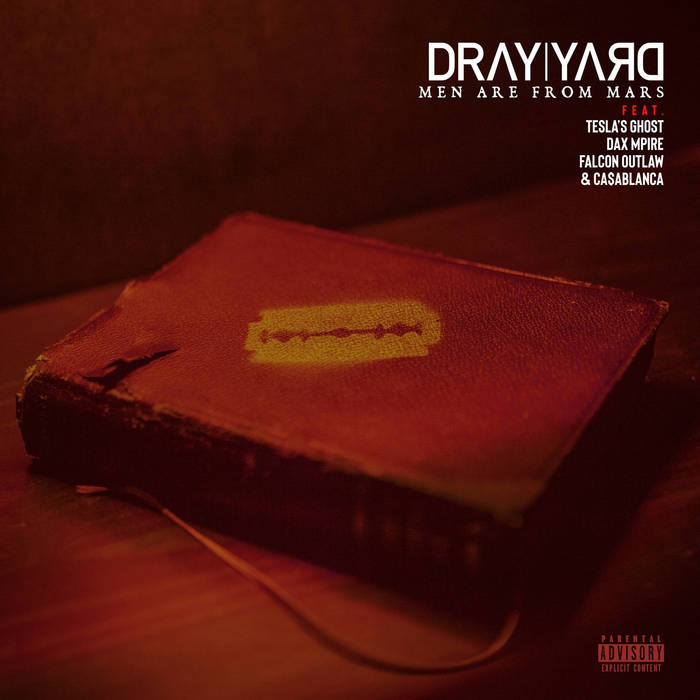 Dray Yard – Men Are From Mars (feat. Tesla's Ghost, Dax Mpire, Falcon Outlaw & C ...