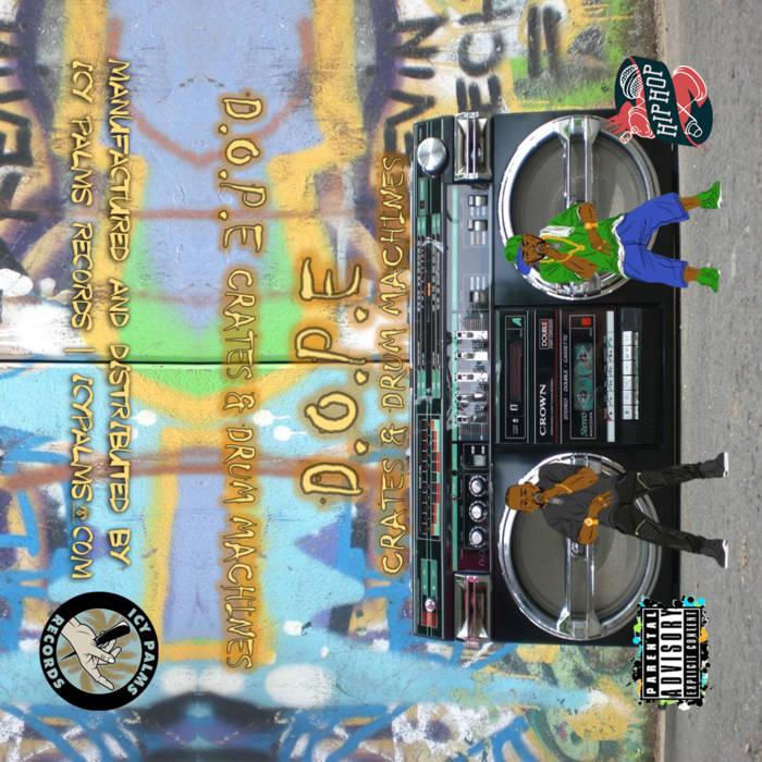 D.O.P.E – Crates And Drum Machines