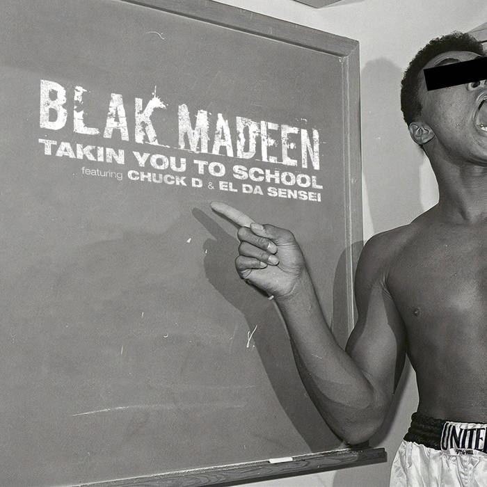 Blak Madeen (Al-J and Yusuf) – Takin You To School (Maxi-Single)