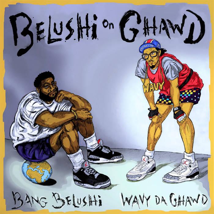 Belushi On Ghawd by Bang Belushi X Wavy Da Ghawd