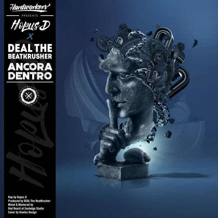 HOPUS D x DEAL The BeatKrusher – Ancora Dentro by HARDWORKERS