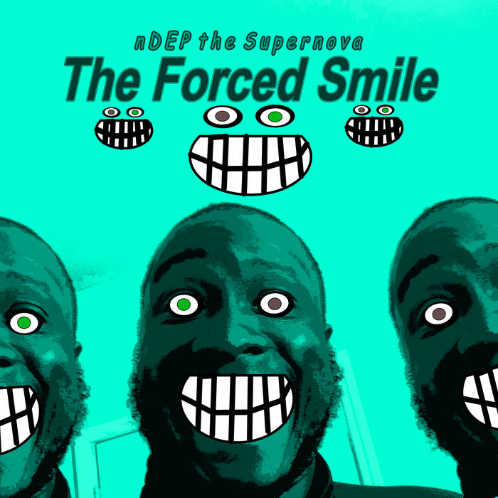 The Forced Smile LP by nDEP the Supernova