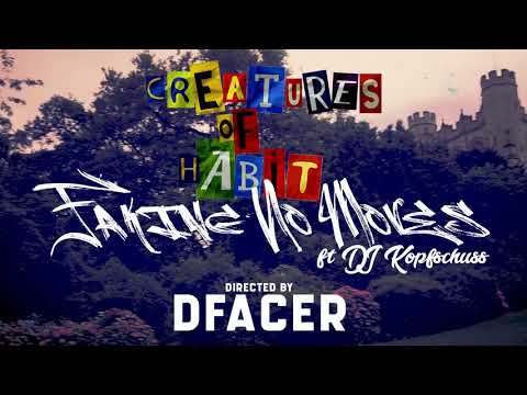 Creatures of Habit – Faking No Moves feat. DJ Kopfschuss
