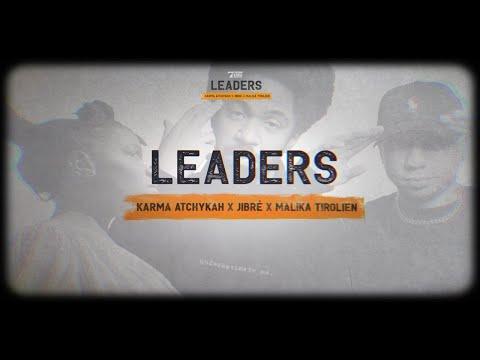 Karma Atchykah, Jibré & Malika Tirolien – Leaders // Vidéoclip