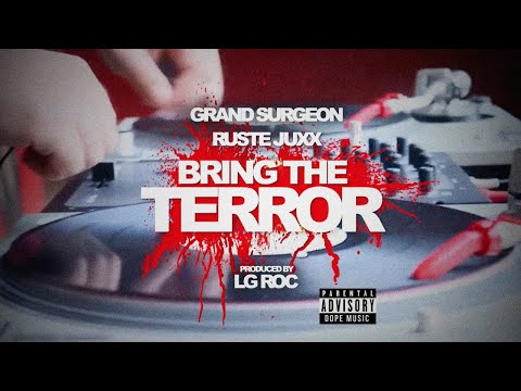 LG ROC – BRING THE TERROR feat GRAND SURGEON & RUSTE JUXX
