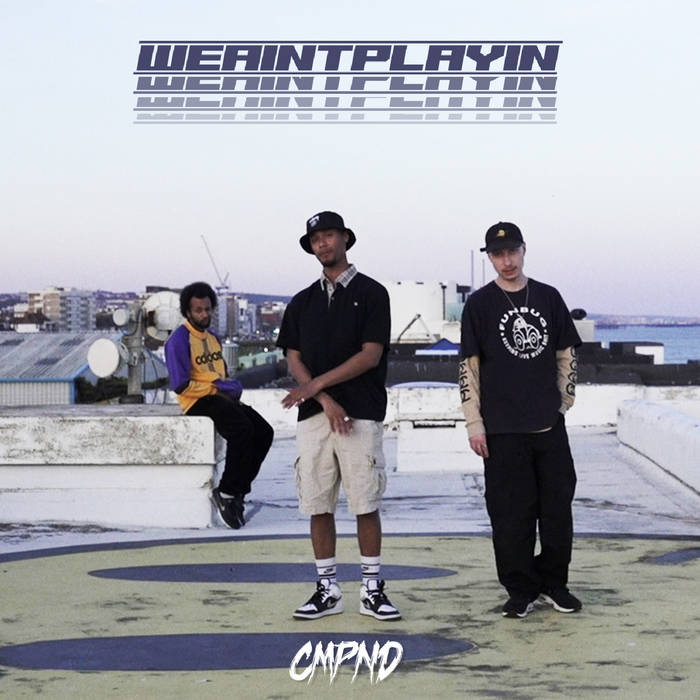 WEAINTPLAYIN by CMPND