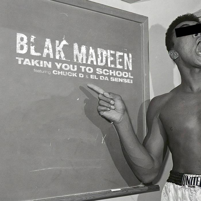 Takin You To School (Maxi-Single) by Blak Madeen (Al-J and Yusuf)