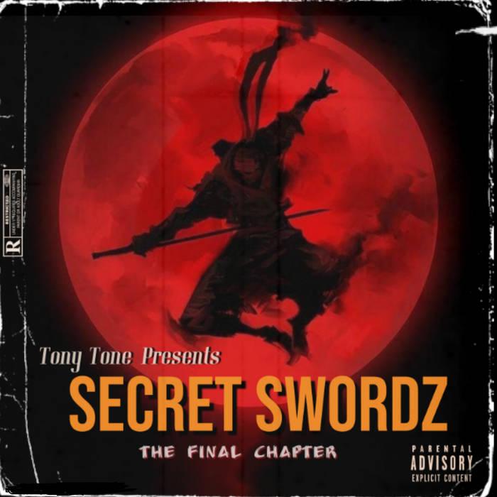 Secret Swordz The Final Chapter by Tony Tone