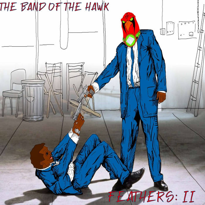Feathers: II by The Band of the Hawk (A compilation of the Best of the Hawks from 2015-2018)