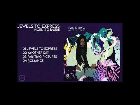 NOEL IS x B-Side – Jewels To Express EP [Full]