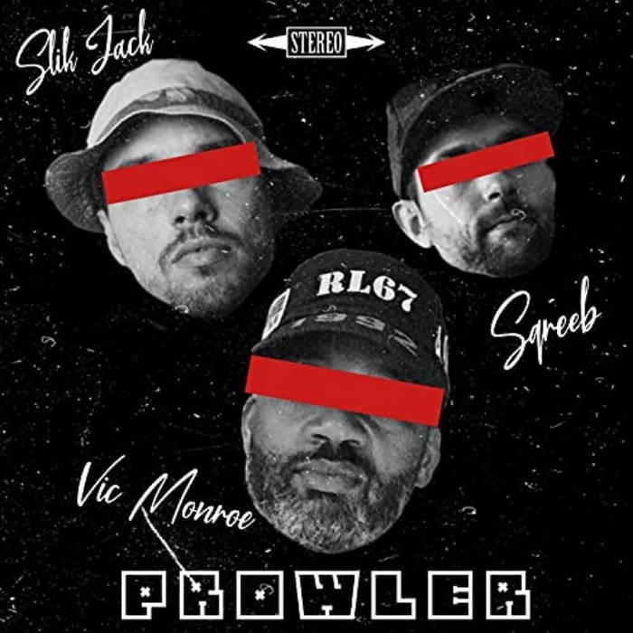 Prowler (Feat. Vic Monroe)Produced By. Sqreeb by SLIK JACK