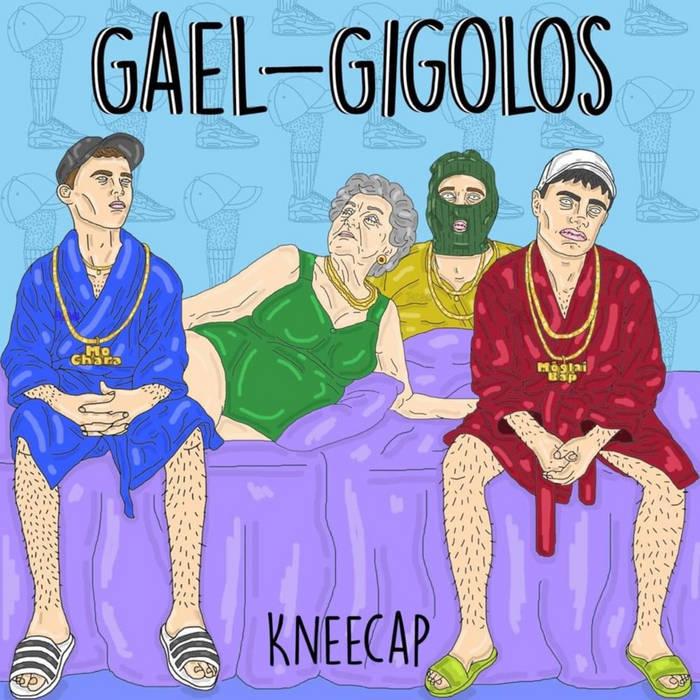 Gael Gigolos by KNEECAP