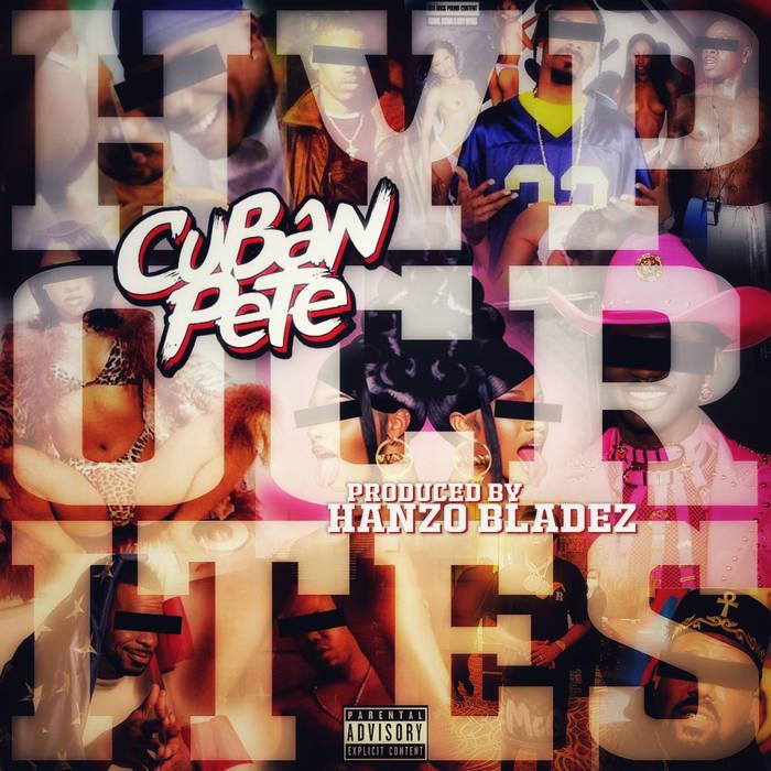 Cuban Pete – Hypocrites prod Hanzo Bladez (Single)