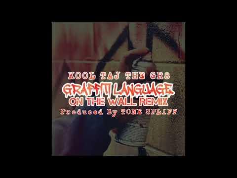 """Kool Taj The Gr8 """"Graffiti Language"""" On the Wall Remix (prod by Tone Spliff)"""