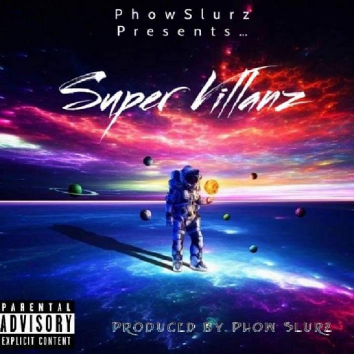 Phow Slurz Presents : Super Villanz by street da' villan, C-lo Dubai, C.j. Watson,Phow Slu ...