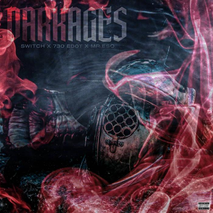 Dark Ages by Switch Ft. Mr. Esq & Emergancy
