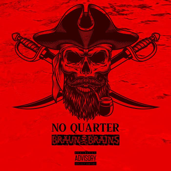 No Quarter by Braun & Brains