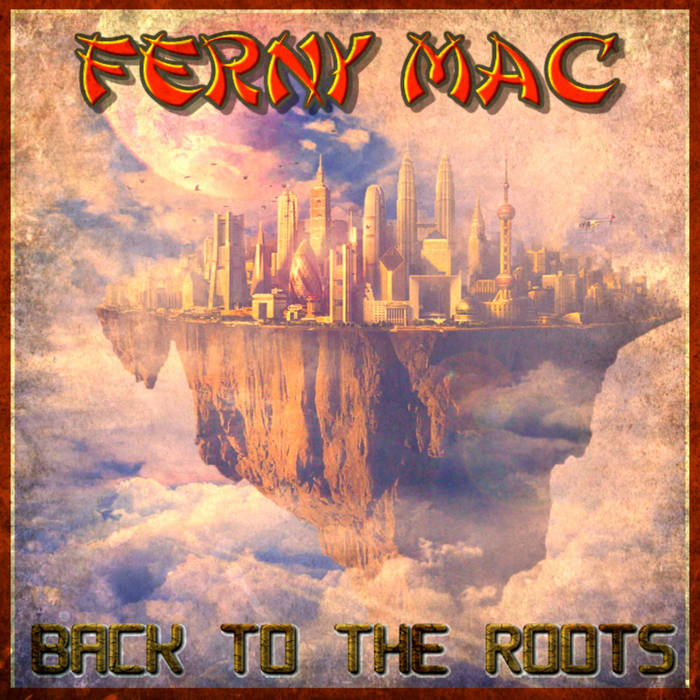 Back To The Roots by Ferny Mac