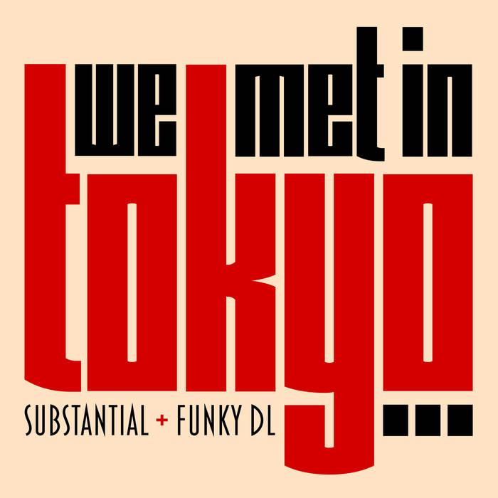 We Met In Tokyo by Substantial & Funky DL