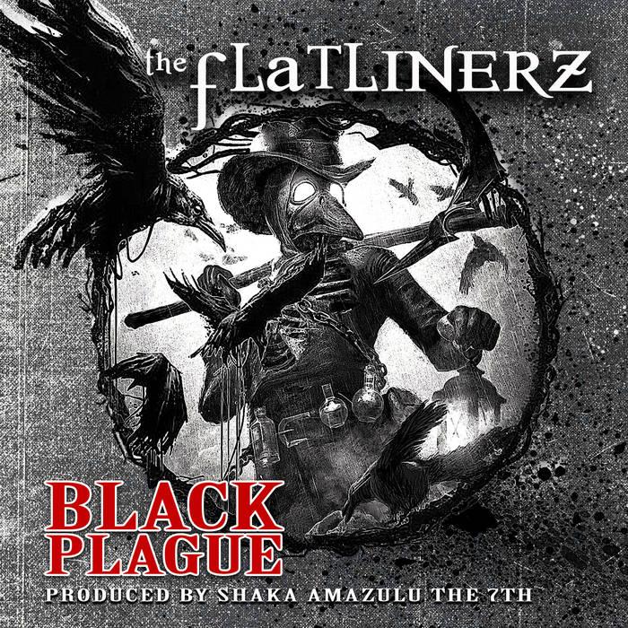 Black Plague by The Flatlinerz | Shaka Amazulu The 7th