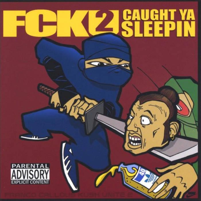 FCK U 2: Caught Ya Sleepin' by Dirty Rat Records