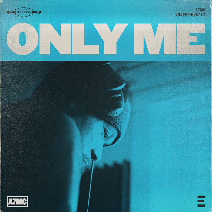 Only Me by A7MC x Endorfinbeats