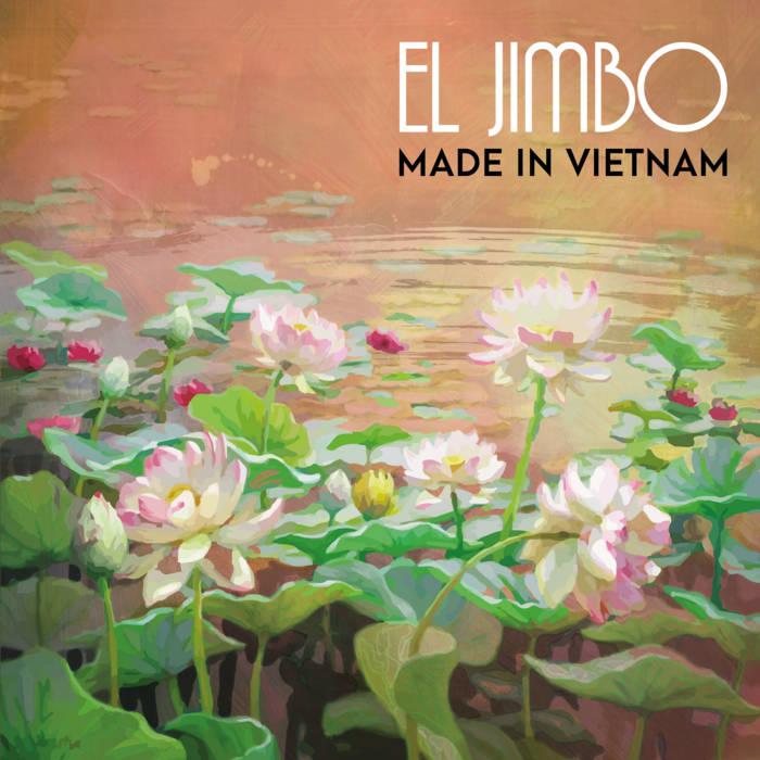 Made In Vietnam by El Jimbo (Instrumental)