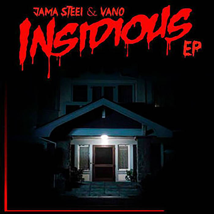 JAMA STEEL & VANO BEATZ – INSIDIOUS EP 2014
