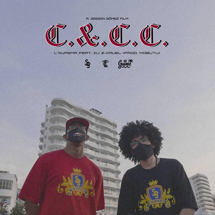 C.&.C.C. by L'Xuasma feat. DJ Z-Kruel